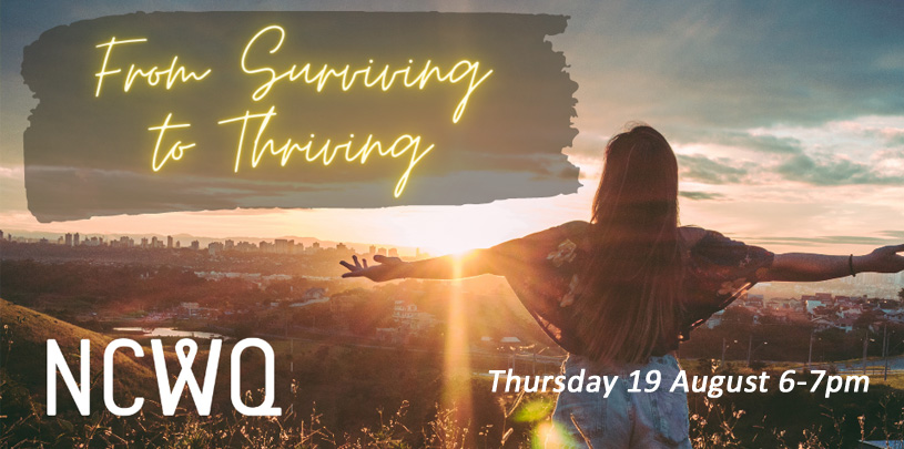 NCWQ August Event - From Surviving to Thriving
