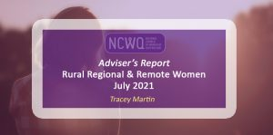 NCWQ Rural, Regional and Remote Women Report July 2021